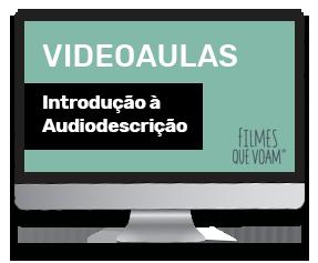 """Videoaulas """"Introdução à Audiodescrição"""""""