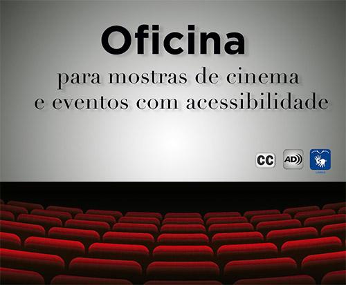Arte: Oficina para mostras de cinema e eventos com acessibilidade